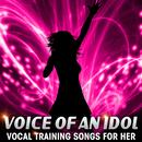 Voice Of An Idol - Vocal Training Songs For Her thumbnail