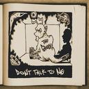 Don't Talk To Me (Explicit) thumbnail