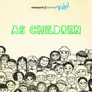 As Children - Vineyard Worship Kids thumbnail