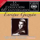 La Gran Coleccion Del 60 Aniversario CBS: Enrique Guzman thumbnail