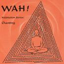 Chanting With Wah! thumbnail