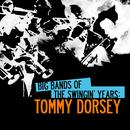 Big Bands Of The Swingin' Years: Tommy Dorsey (Digitally Remastered) thumbnail
