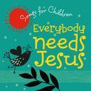 Everybody Needs Jesus thumbnail