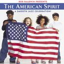 The American Spirit: A Smooth Jazz Celebration thumbnail