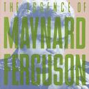 The Essence Of Maynard Ferguson thumbnail