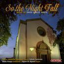 So the Night Fall: Music of David Ashley White thumbnail
