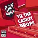 Til The Casket Drops (Explicit) thumbnail