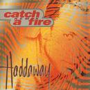 Catch A Fire (Remixes) thumbnail