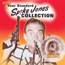 Spike Jones, (Not) Your Standard Spike Jones Collection thumbnail