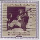 Never Let The Same Bee Sting You Twice - Blues, Ballads, Rags & Gospel In The Songster Tradition thumbnail