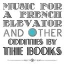 Music For A French Elevator And Other Oddities thumbnail