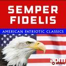 Semper Fidelis: American Patriotic Classics thumbnail