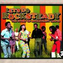 Let's Do Rocksteady: The Story Of Rocksteady 1966-68 thumbnail