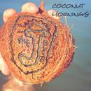 Coconut Mornings (Single) thumbnail