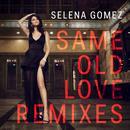 Same Old Love (Remixes) - EP thumbnail