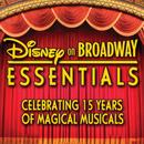 Disney On Broadway Essentials: Celebrating 15 Years Of Magical Musicals thumbnail