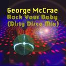 Rock Your Baby (Dirty Disco Mix) (Single) thumbnail