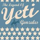 The Legend Of Yeti Gonzales thumbnail