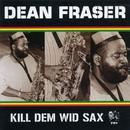 Kill Dem Wid Sax: The Ras Collection thumbnail