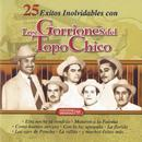 25 Exitos Inolvidables Con Los Gorriones Del Topo Chico thumbnail
