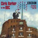 Chris Barber At The BBC Wireless Days 1961-62 thumbnail