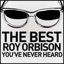 The Best Roy Orbison You've Never Heard thumbnail