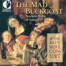 The Mad Buckgoat (Ancient Music Of Ireland) thumbnail