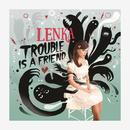 Trouble Is a Friend (Spike Stent Remix) thumbnail