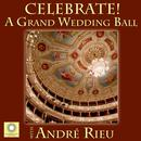 CELEBRATE! A Grand Wedding Ball With André Rieu thumbnail