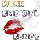 Kush Smokin' Songs thumbnail