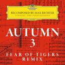 Autumn 3 - Recomposed By Max Richter - Vivaldi: The Four Seasons (Fear Of Tigers Remix) - Single thumbnail