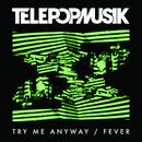 Try Me Anyway / Fever thumbnail