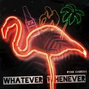 Whatever Whenever (Single) thumbnail