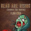 Dead Are Rising (Beware The Swarm) thumbnail