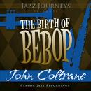 Jazz Journeys Presents The Birth Of Bebop  thumbnail