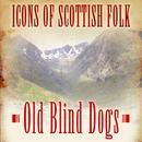 Icons Of Scottish Folk: Old Blind Dogs thumbnail