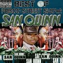 Best Of Frisco Street Show: San Quinn thumbnail
