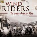 Wind Riders: The Native American Flute thumbnail