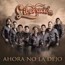 Ahora No La Dejo (Single) thumbnail