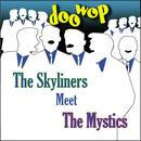 The Skyliners Meet The Mystics Doo Wop thumbnail