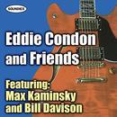 Eddie Condon and Friends featuring Max Kaminsky and Wild Bill Davison thumbnail