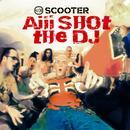 Aiii Shot The DJ (Single) thumbnail