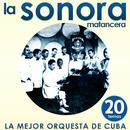 La Sonora Matancera. La Mejor Orquesta De Cuba. 20 Temas thumbnail
