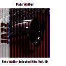 Fats Waller Selected Hits Vol. 10 thumbnail