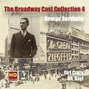 The Broadway Cast Collection, Vol. 4: George Gershwin – Girl Crazy & Oh, Kay! (Remastered 2016) thumbnail
