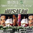 Best Of Frisco Street Show: Husalah thumbnail