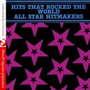 Hits That Rocked The World - All Star Hitmakers (Digitally Remastered) thumbnail