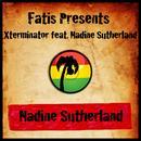 Fatis Presents Xterminator Featuring Nadine Sutherland thumbnail