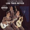 15 Exitos Con Los Tres Reyes - Versiones Originales thumbnail