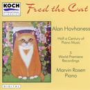 Fred the Cat: Half a Century of Piano Music by Alan Hovhaness thumbnail